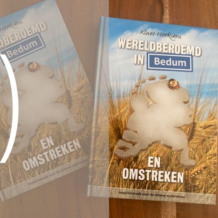 Wereldberoemd in Bedum, Klaes Hoekstra, Linda van 't Land, Van 't Land, ondernemer, ondernemerslessen, boek, ondernemersboek, biografie, managementboek, tekstschrijver, ghostwriter, copywriter, tekstschrijven, ghostwriting, copywriting